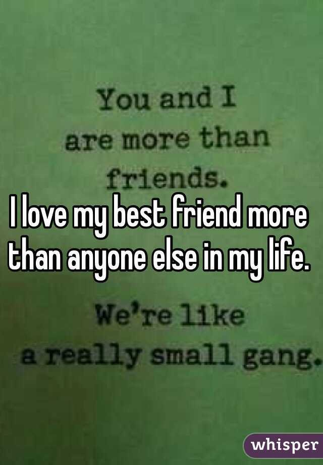 I love my best friend more than anyone else in my life thecheapjerseys Gallery