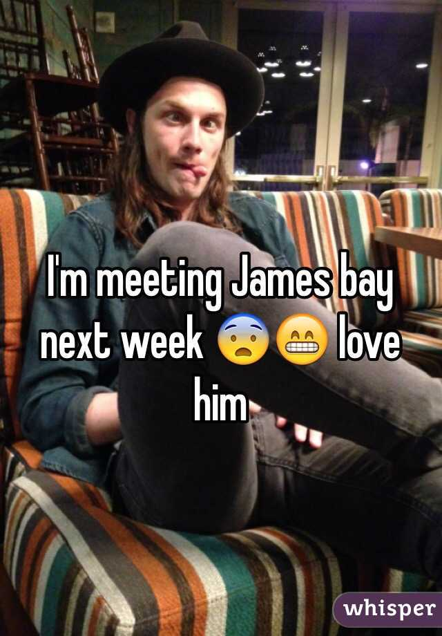 I'm meeting James bay next week 😨😁 love him