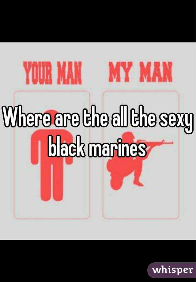 Where are the all the sexy black marines