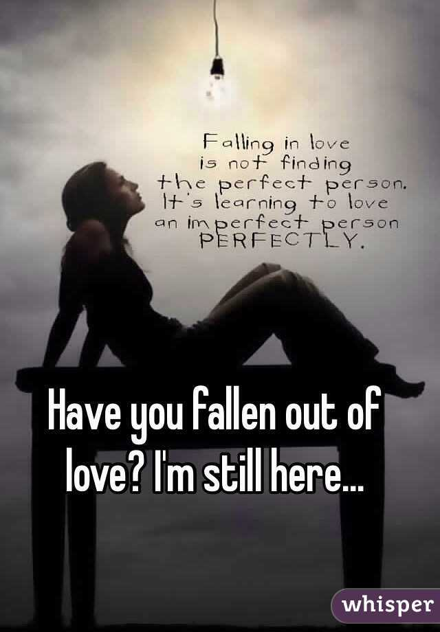 That means Of Fallen Out Love I Have you may have