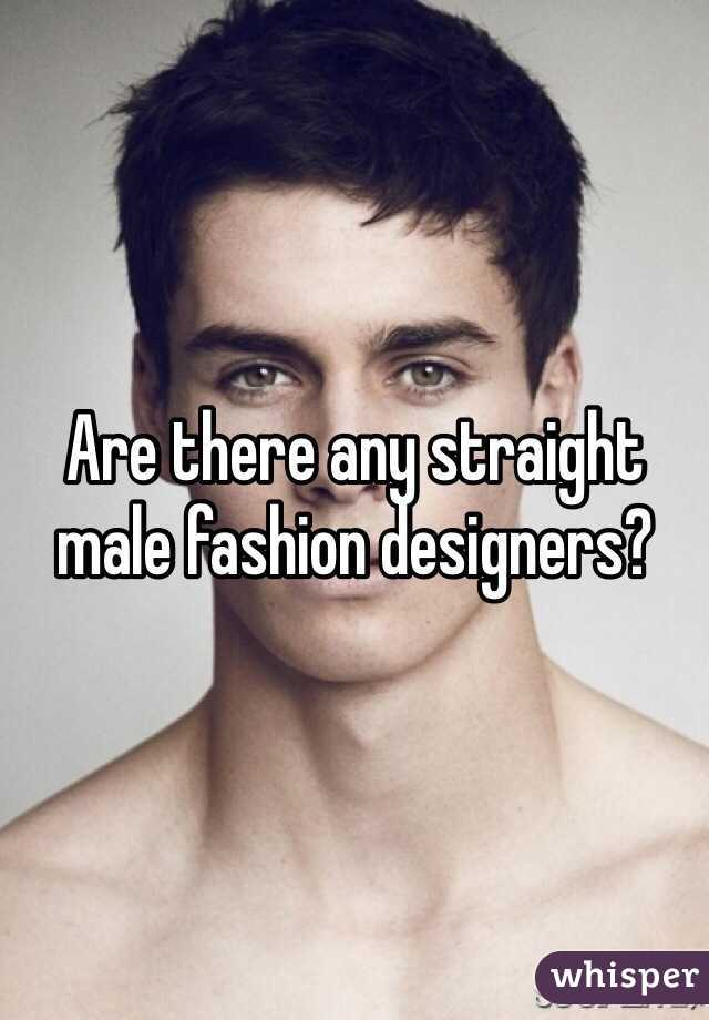 Are There Any Straight Male Fashion Designers