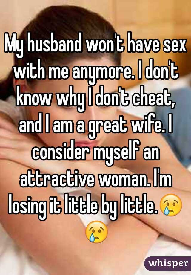 My husband never has sex with me