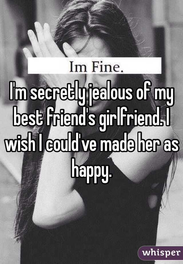 Why am i jealous of my friend having a girlfriend