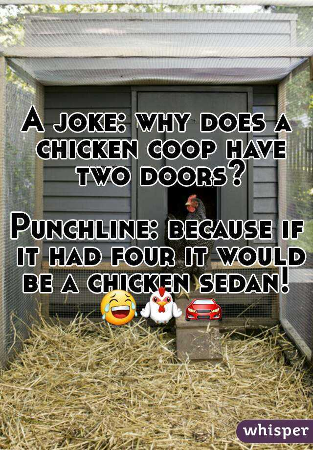 why does a chicken coop have two doors
