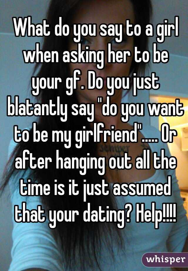 Asking her to be my girlfriend