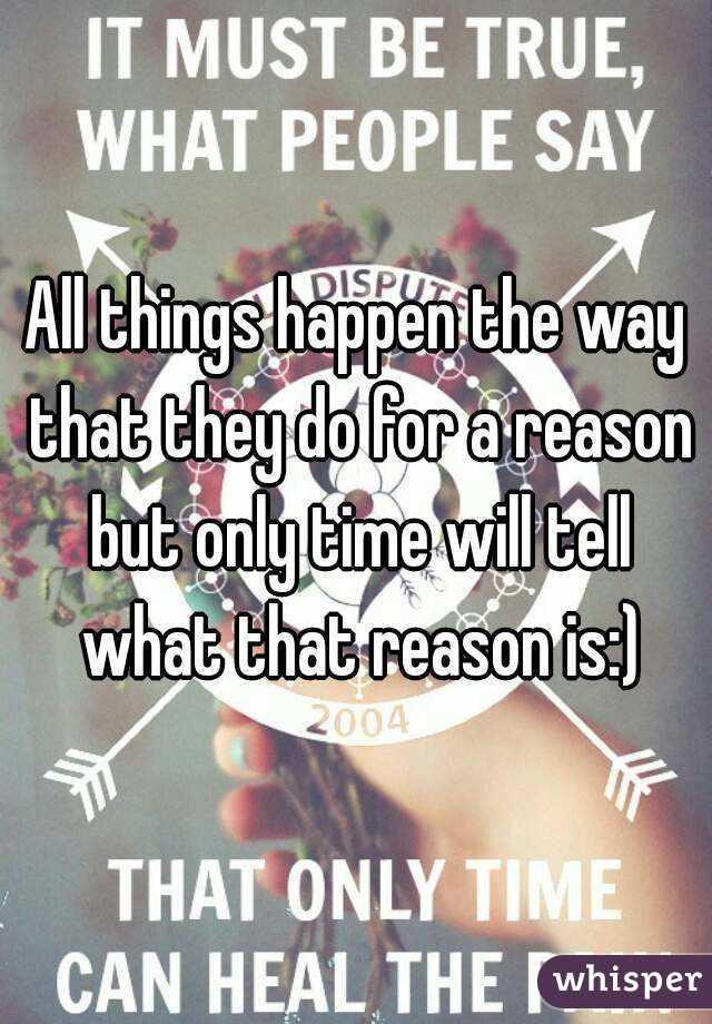 All things happen the way that they do for a reason but only time will tell what that reason is:)