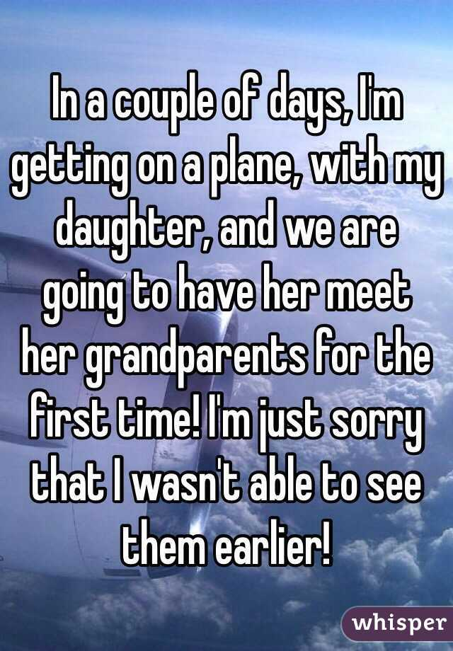 In a couple of days, I'm getting on a plane, with my daughter, and we are going to have her meet her grandparents for the first time! I'm just sorry that I wasn't able to see them earlier!