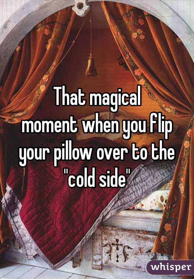 """That magical  moment when you flip your pillow over to the """"cold side"""""""