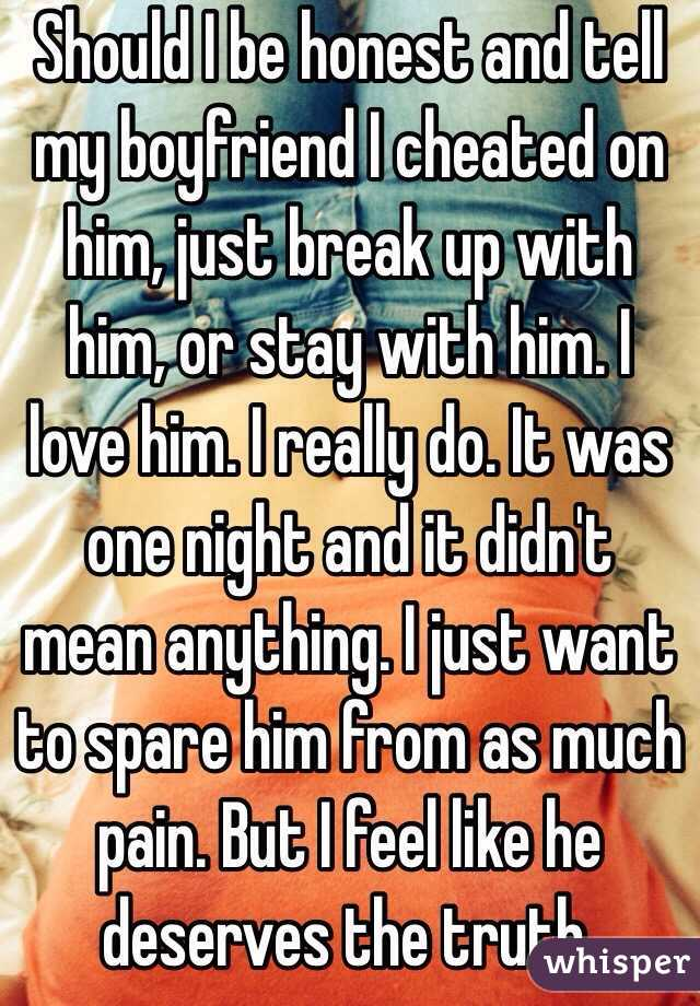 i cheated on my boyfriend do i tell him