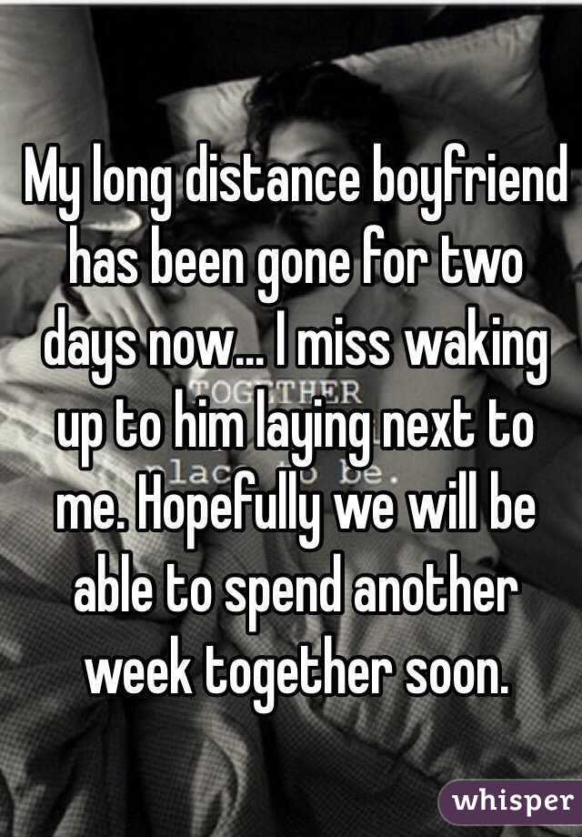 My long distance boyfriend has been gone for two days now... I miss waking up to him laying next to me. Hopefully we will be able to spend another week together soon.
