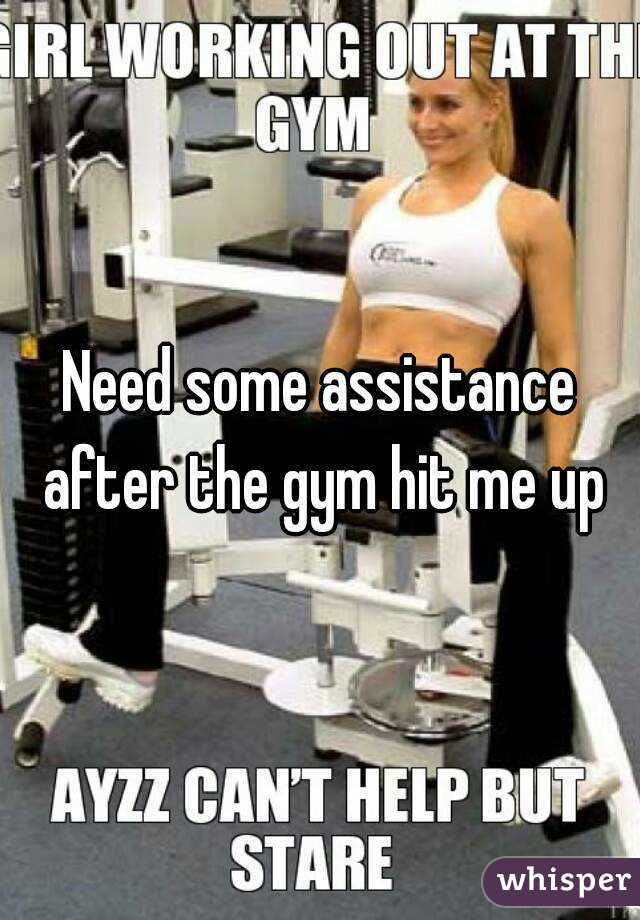 Need some assistance after the gym hit me up