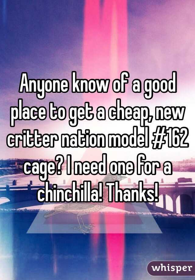 Anyone know of a good place to get a cheap, new critter nation model #162 cage? I need one for a chinchilla! Thanks!