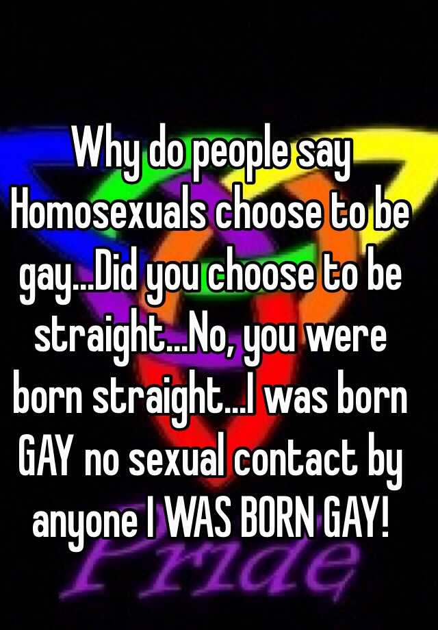 people are born homosexual essay Are straight people born that way sexologists call this kind of phenomenon homosexual transgenderism and suggest it is fairly common around the world.