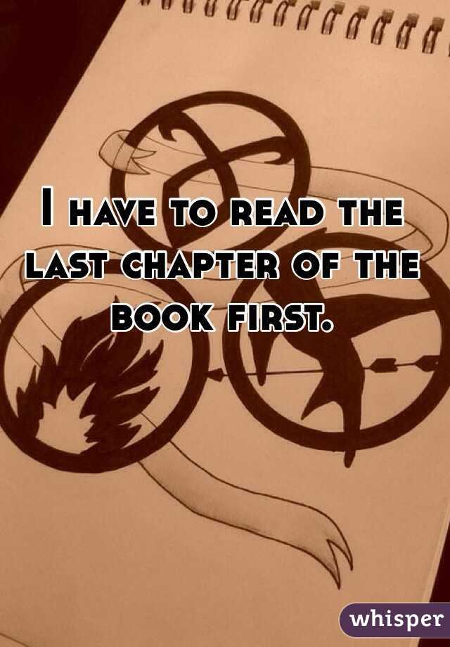 I have to read the last chapter of the book first.