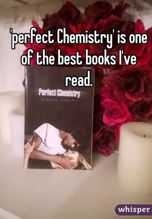 'perfect Chemistry' is one of the best books I've read.