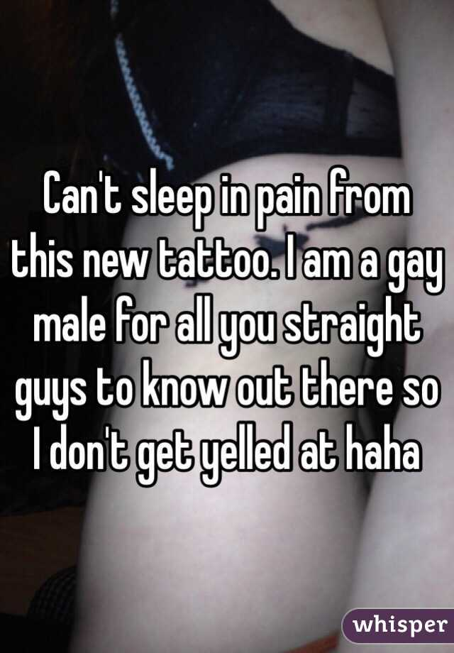 Can't sleep in pain from this new tattoo. I am a gay male for all you straight guys to know out there so I don't get yelled at haha
