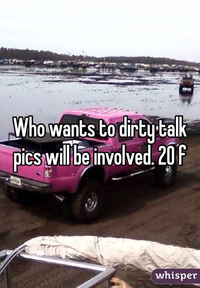 Who wants to dirty talk pics will be involved. 20 f