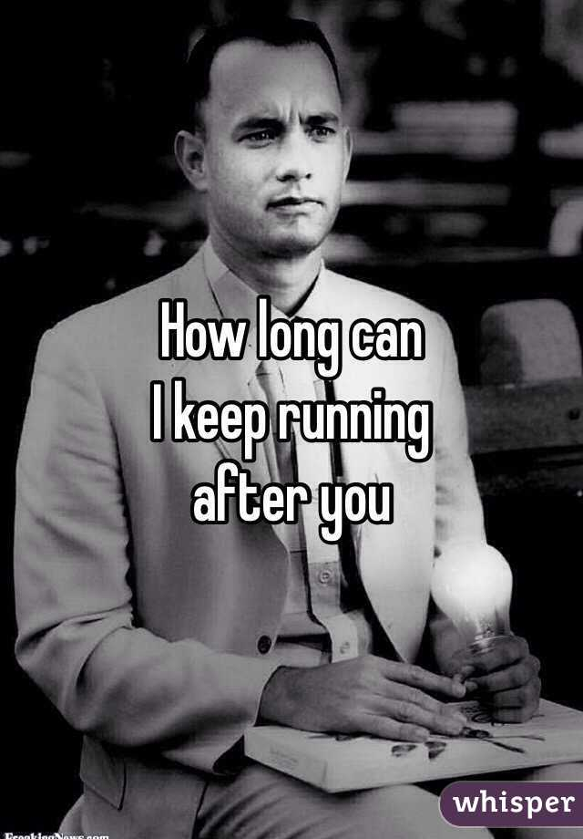 How long can I keep running  after you