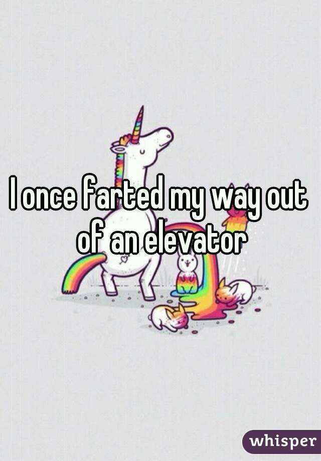 I once farted my way out of an elevator