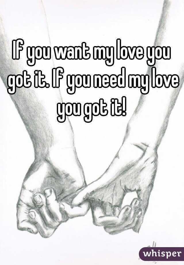 If You Want Love You Got It