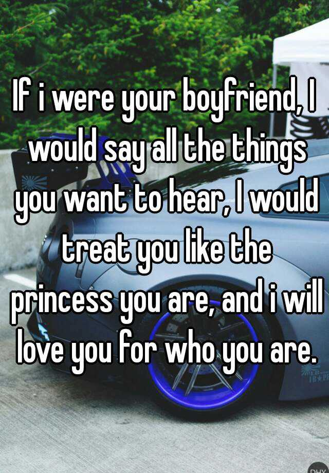things you want your boyfriend to do