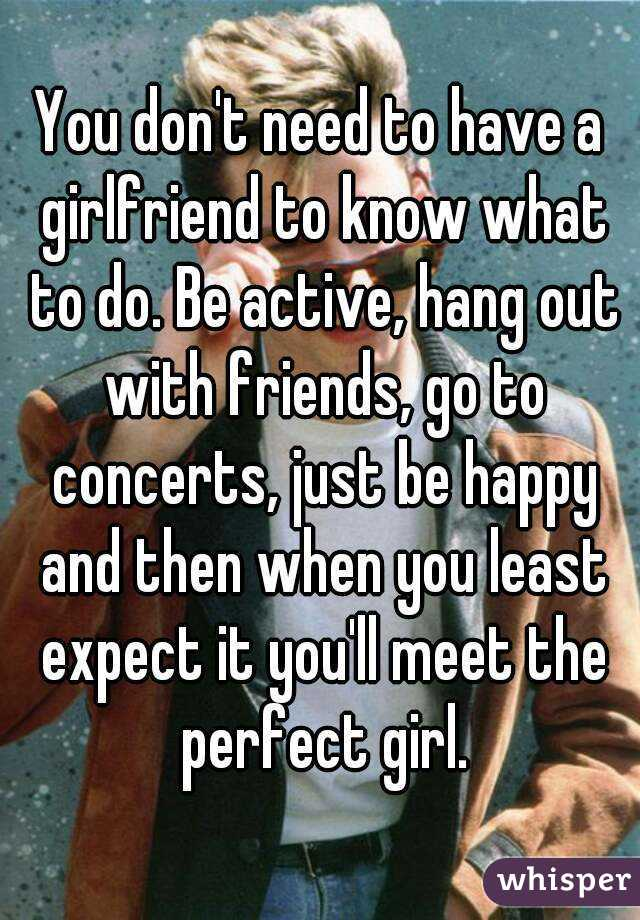 how to know if you need a girlfriend