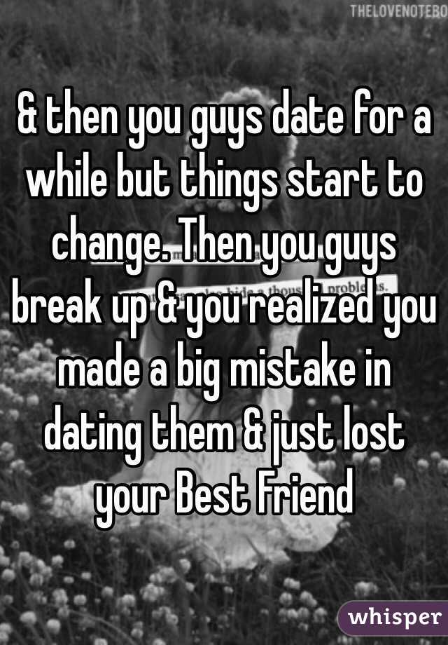 Dating your best friend and then breaking up