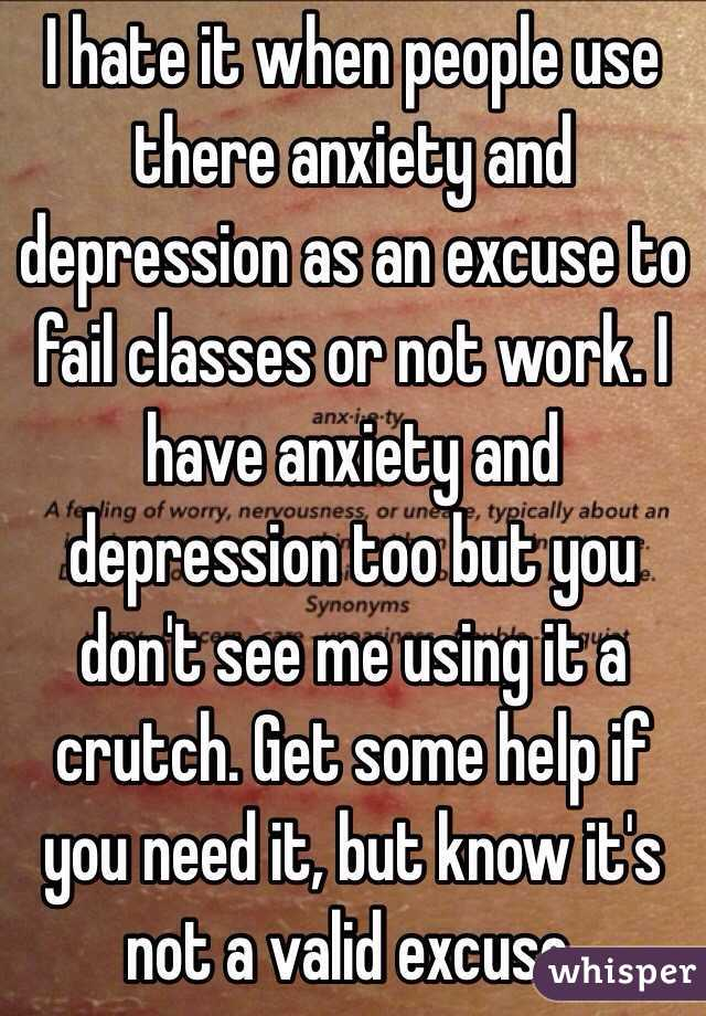 using anxiety as an excuse