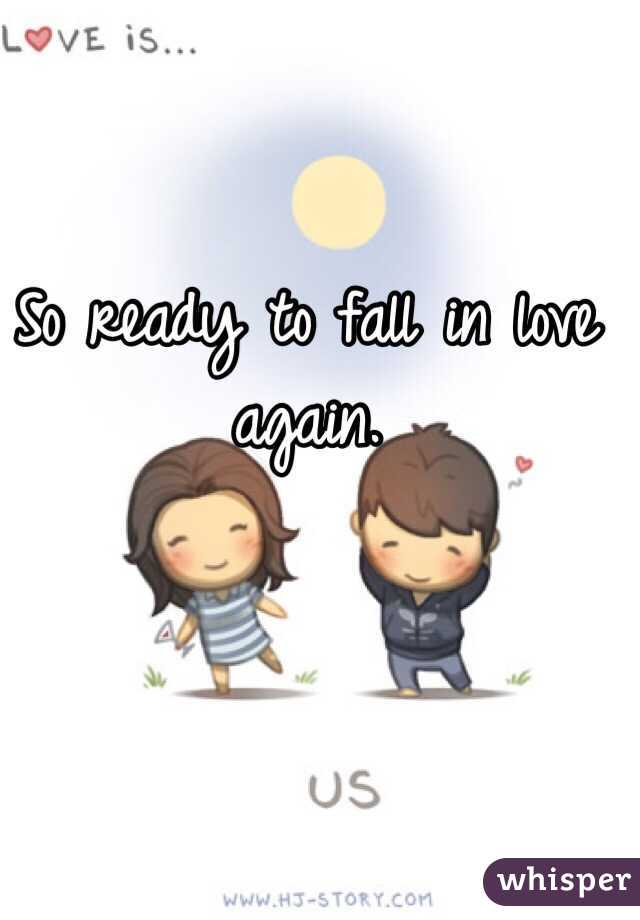 Love Ready In Again Fall To