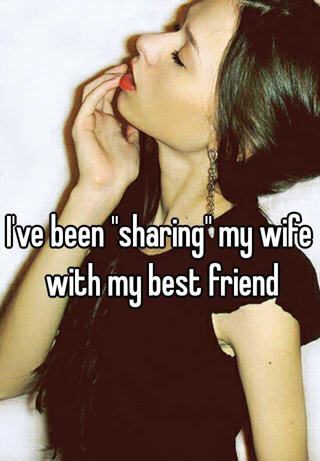 Sharing my wife with friend