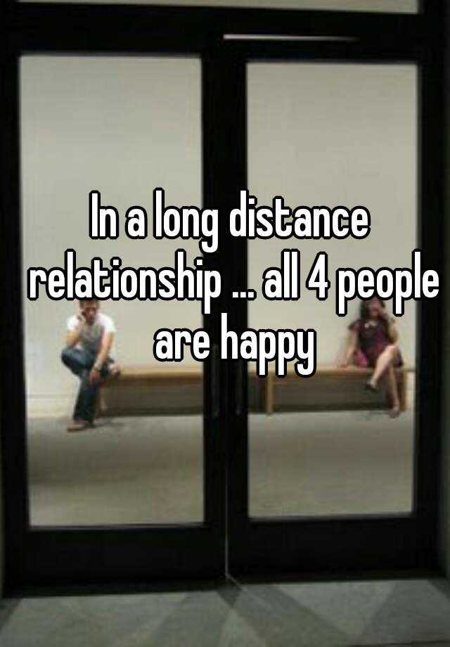 Long distance relationship fight more
