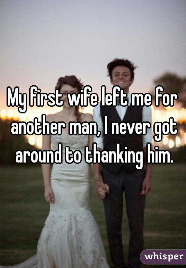girlfriend left me for another man