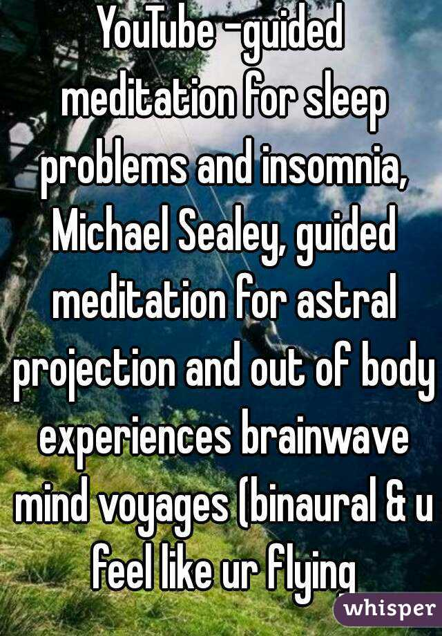 YouTube -guided meditation for sleep problems and insomnia, Michael