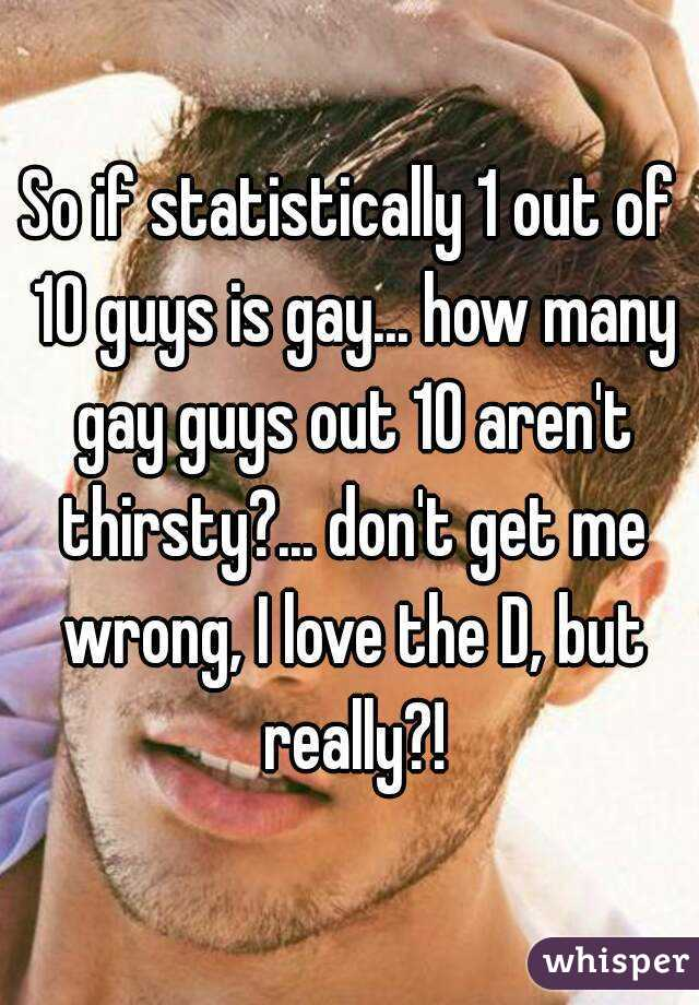1 out of how many guys are gay