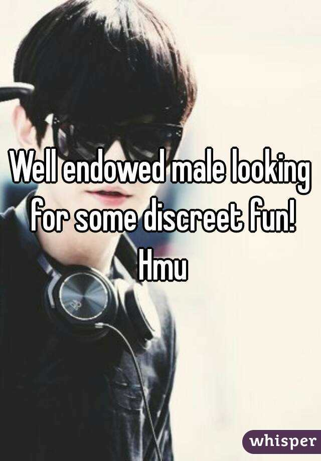 Well endowed male looking for some discreet fun! Hmu
