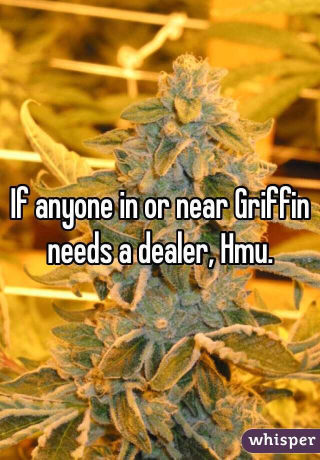 If anyone in or near Griffin needs a dealer, Hmu.