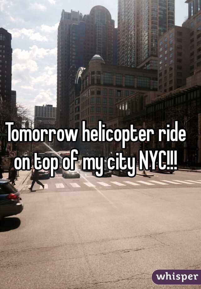 Tomorrow helicopter ride on top of my city NYC!!!
