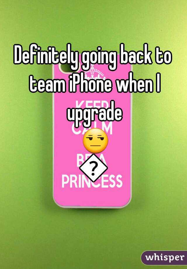Definitely going back to team iPhone when I upgrade 😒😒