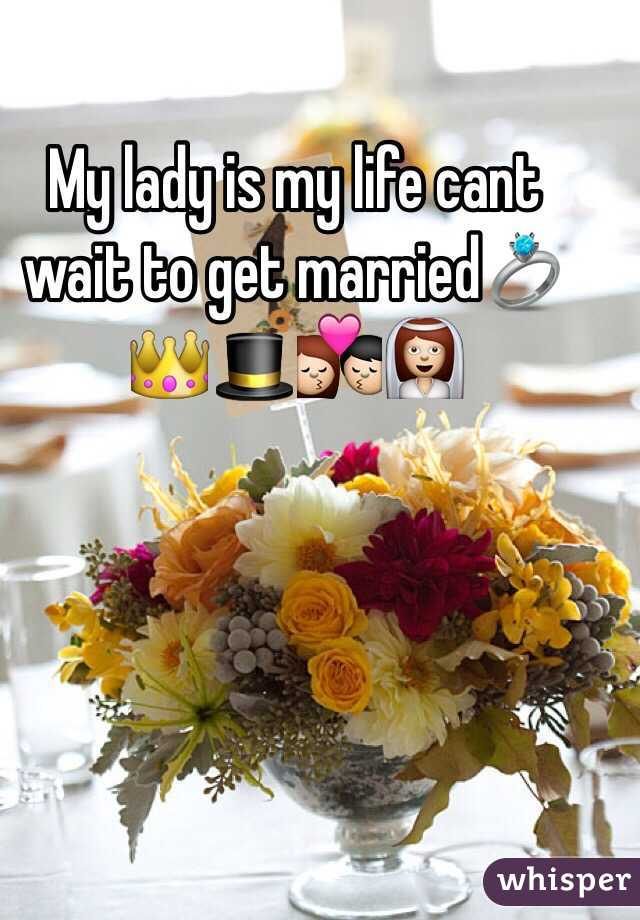 My lady is my life cant wait to get married💍👑🎩💏👰