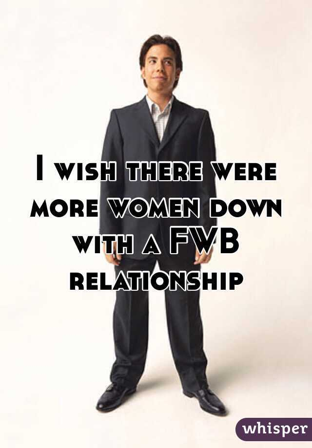 I wish there were more women down with a FWB relationship