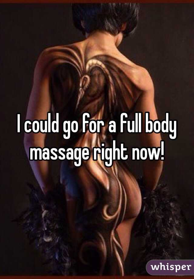 I could go for a full body massage right now!