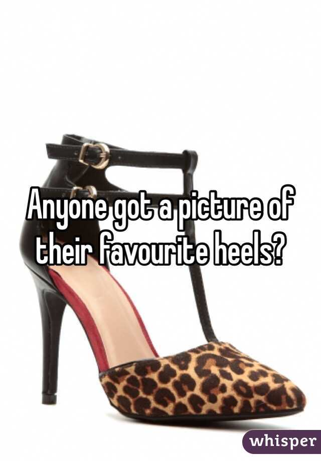 Anyone got a picture of their favourite heels?
