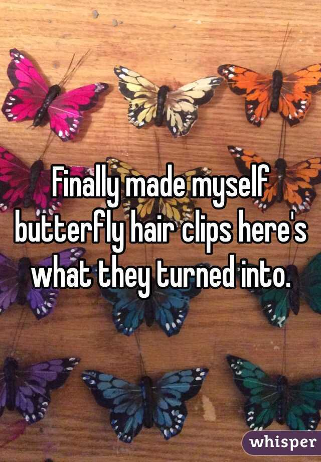 Finally made myself butterfly hair clips here's what they turned into.