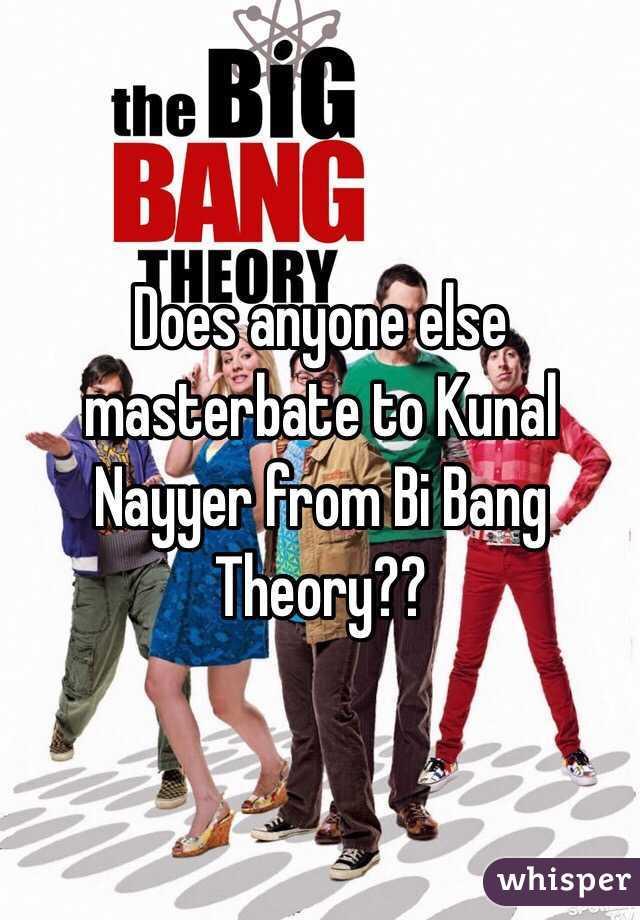 Does anyone else masterbate to Kunal Nayyer from Bi Bang Theory??