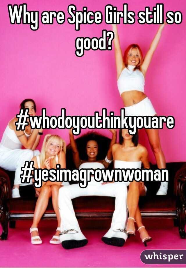 Why are Spice Girls still so good?   #whodoyouthinkyouare  #yesimagrownwoman