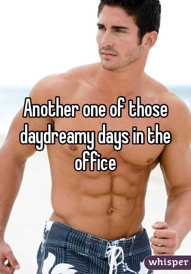 Another one of those daydreamy days in the office
