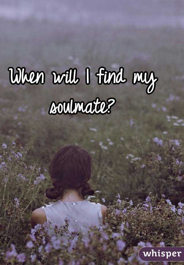 You I Meet My Will Soulmate When very best paying