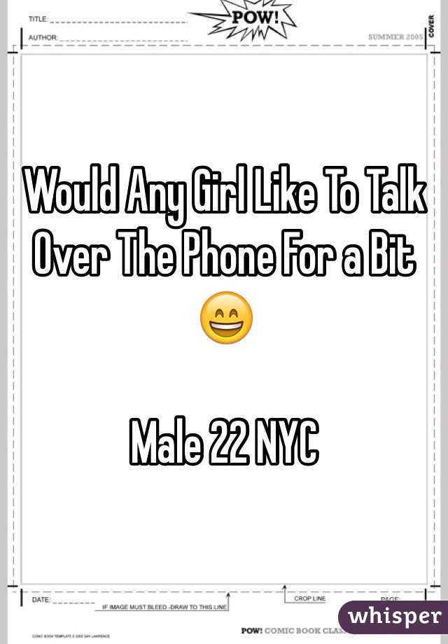Would Any Girl Like To Talk Over The Phone For a Bit 😄  Male 22 NYC