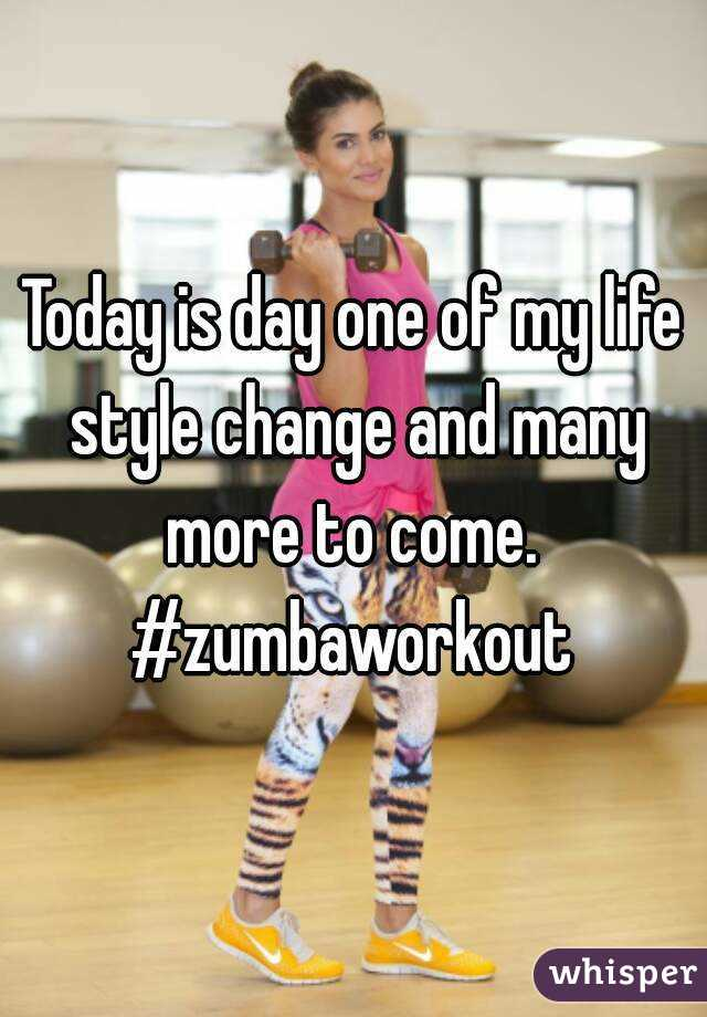 Today is day one of my life style change and many more to come.  #zumbaworkout