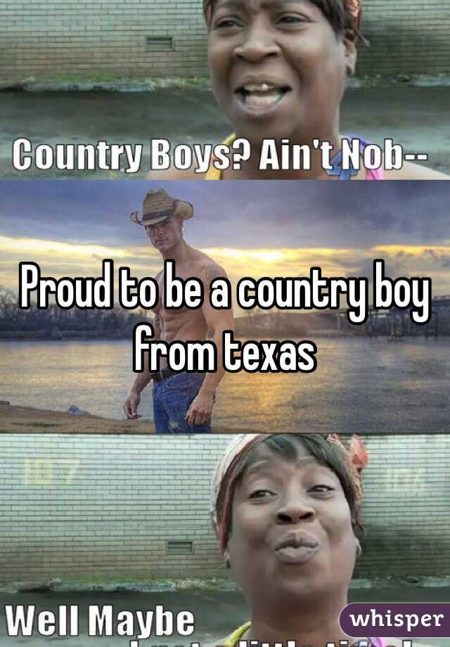 Proud to be a country boy from texas